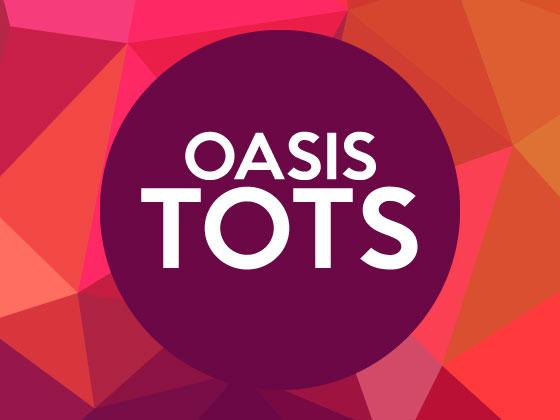 Oasis Tots